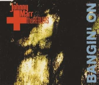 Johnny Marr und The Healers Bangin on