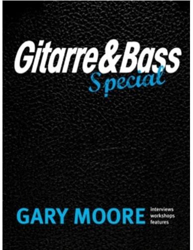 Das gratis Gitarre&Bass Special über Gary Moore